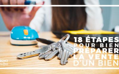 Les 18 étapes clés pour préparer la vente de son bien immobilier